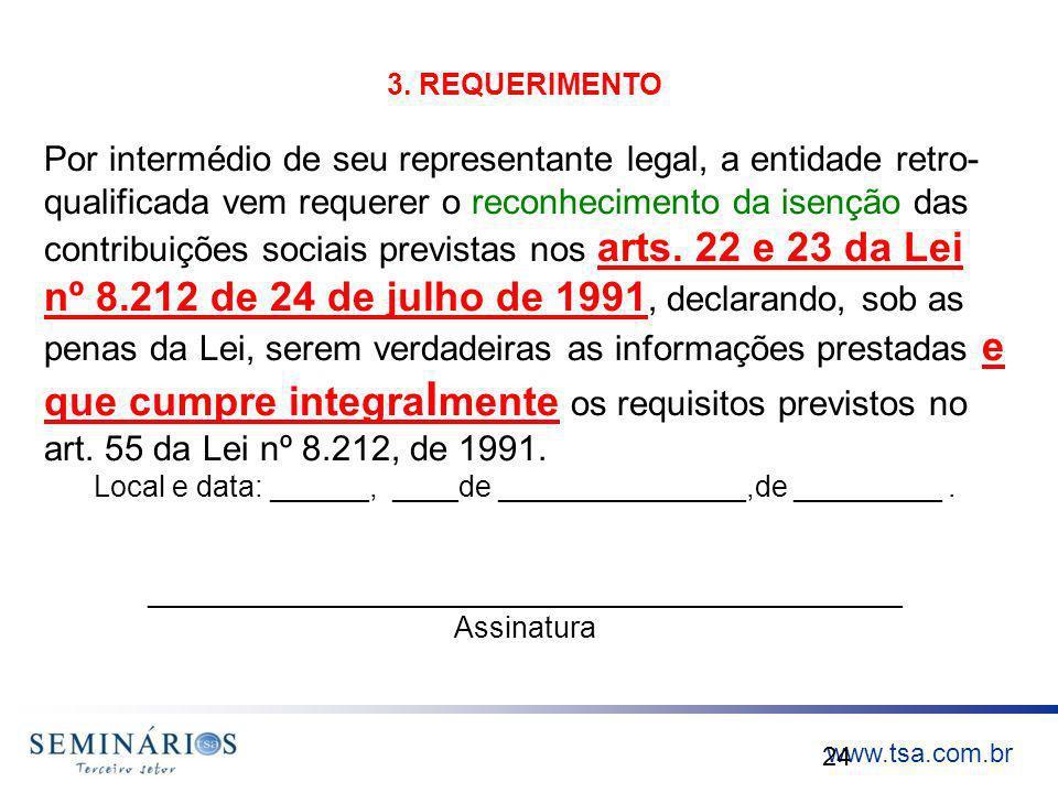 www.tsa.com.br 24 3. REQUERIMENTO Por intermédio de seu representante legal, a entidade retro- qualificada vem requerer o reconhecimento da isenção da