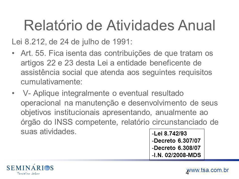 www.tsa.com.br Relatório de Atividades Anual Lei 8.212, de 24 de julho de 1991: Art. 55. Fica isenta das contribuições de que tratam os artigos 22 e 2