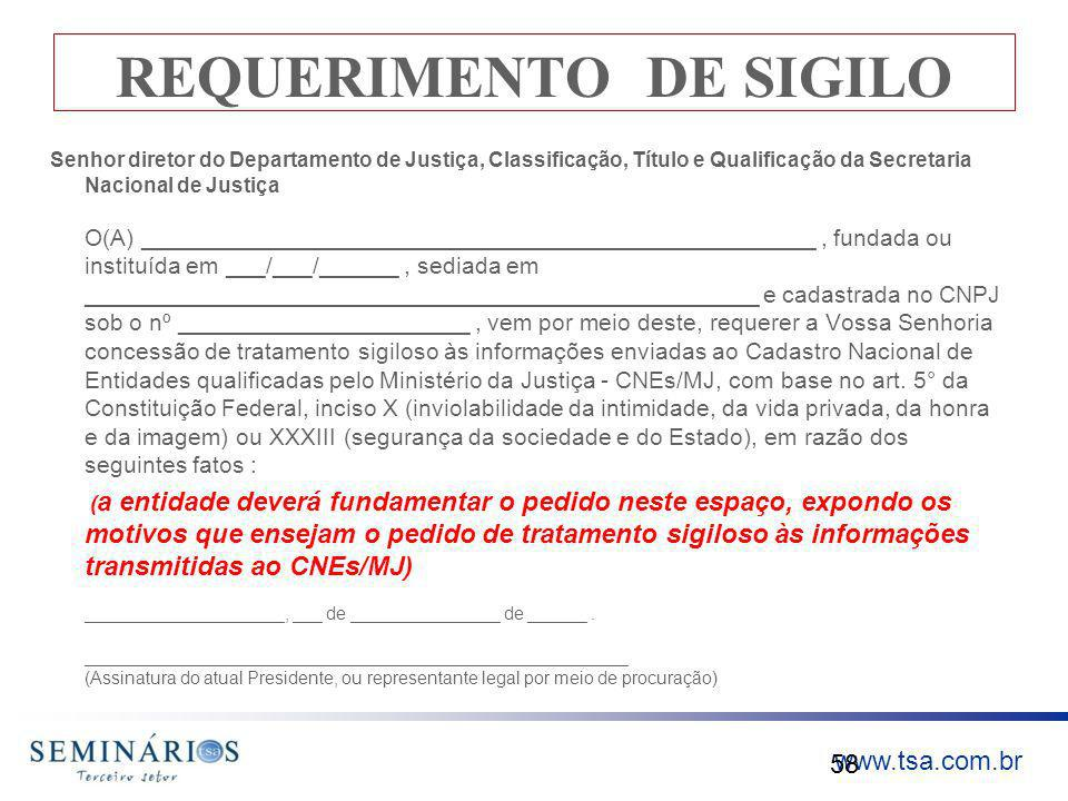 www.tsa.com.br REQUERIMENTO DE SIGILO Senhor diretor do Departamento de Justiça, Classificação, Título e Qualificação da Secretaria Nacional de Justiç
