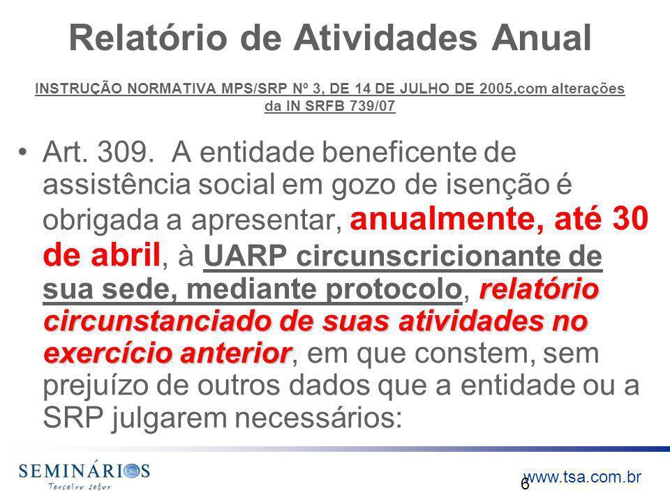 www.tsa.com.br Relatório de Atividades Anual INSTRUÇÃO NORMATIVA MPS/SRP Nº 3, DE 14 DE JULHO DE 2005,com alterações da IN SRFB 739/07 relatório circu