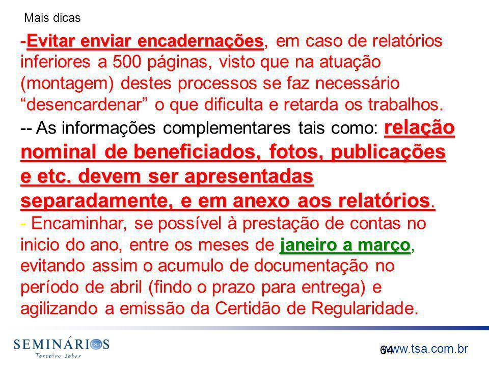 www.tsa.com.br 64 -Evitar enviar encadernações -Evitar enviar encadernações, em caso de relatórios inferiores a 500 páginas, visto que na atuação (mon
