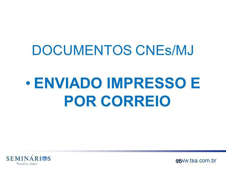 www.tsa.com.br DOCUMENTOS CNEs/MJ ENVIADO IMPRESSO E POR CORREIO 65