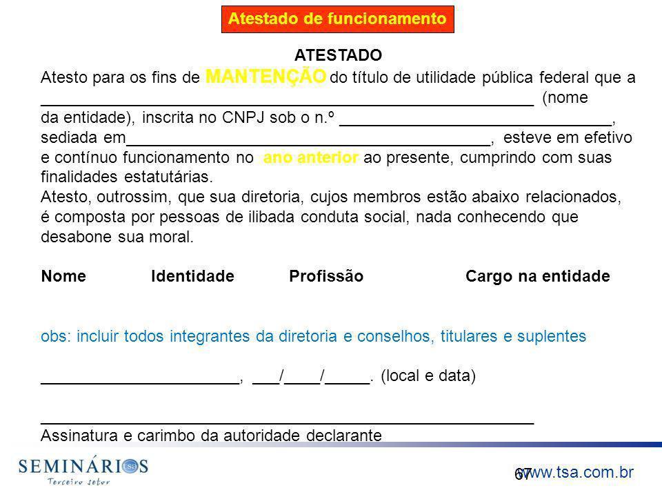 www.tsa.com.br 67 ATESTADO Atesto para os fins de MANTENÇÃO do título de utilidade pública federal que a _____________________________________________