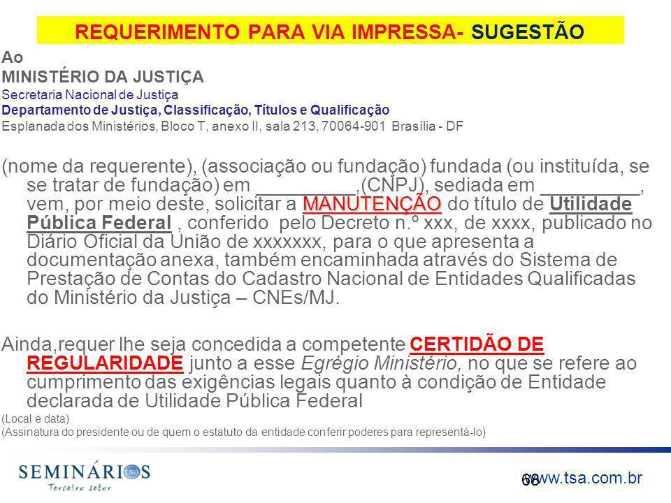www.tsa.com.br REQUERIMENTO PARA VIA IMPRESSA- SUGESTÃO Ao MINISTÉRIO DA JUSTIÇA Secretaria Nacional de Justiça Departamento de Justiça, Classificação