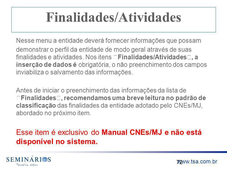 www.tsa.com.br Finalidades/Atividades Nesse menu a entidade deverá fornecer informações que possam demonstrar o perfil da entidade de modo geral atrav