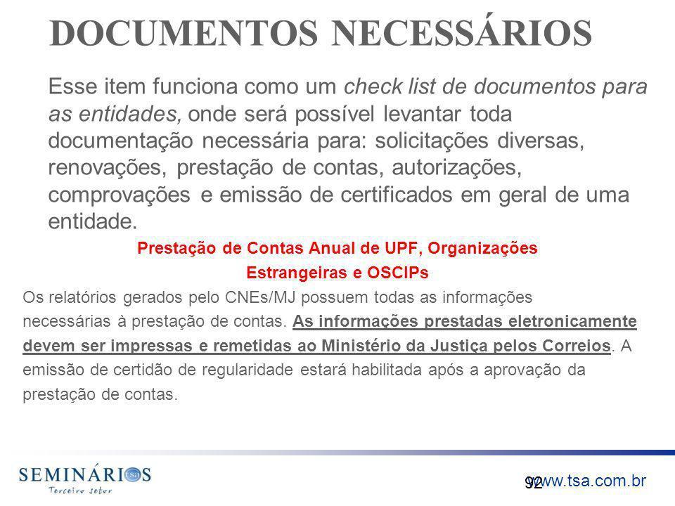 www.tsa.com.br DOCUMENTOS NECESSÁRIOS Esse item funciona como um check list de documentos para as entidades, onde será possível levantar toda document
