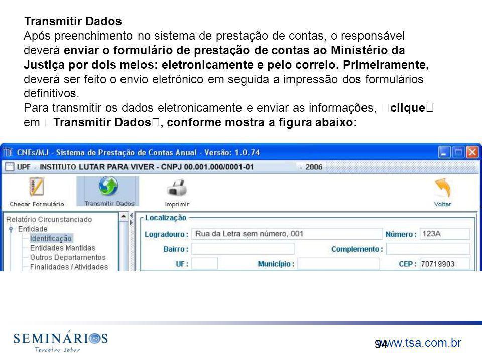 www.tsa.com.br 94 Transmitir Dados Após preenchimento no sistema de prestação de contas, o responsável deverá enviar o formulário de prestação de cont