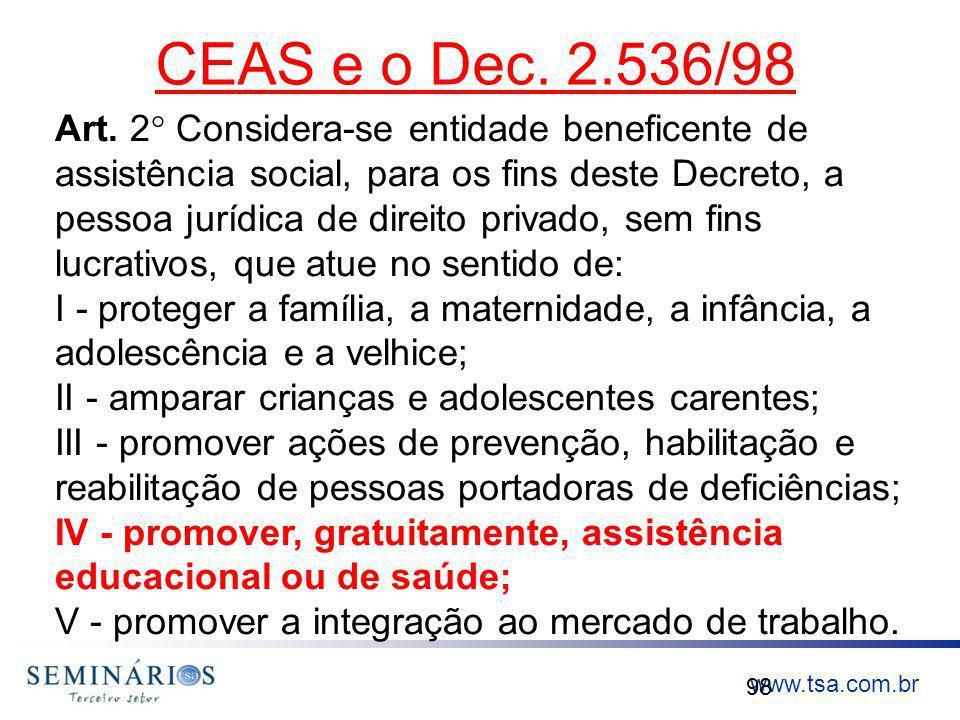 www.tsa.com.br CEAS e o Dec. 2.536/98 98 Art. 2° Considera se entidade beneficente de assistência social, para os fins deste Decreto, a pessoa jurídic
