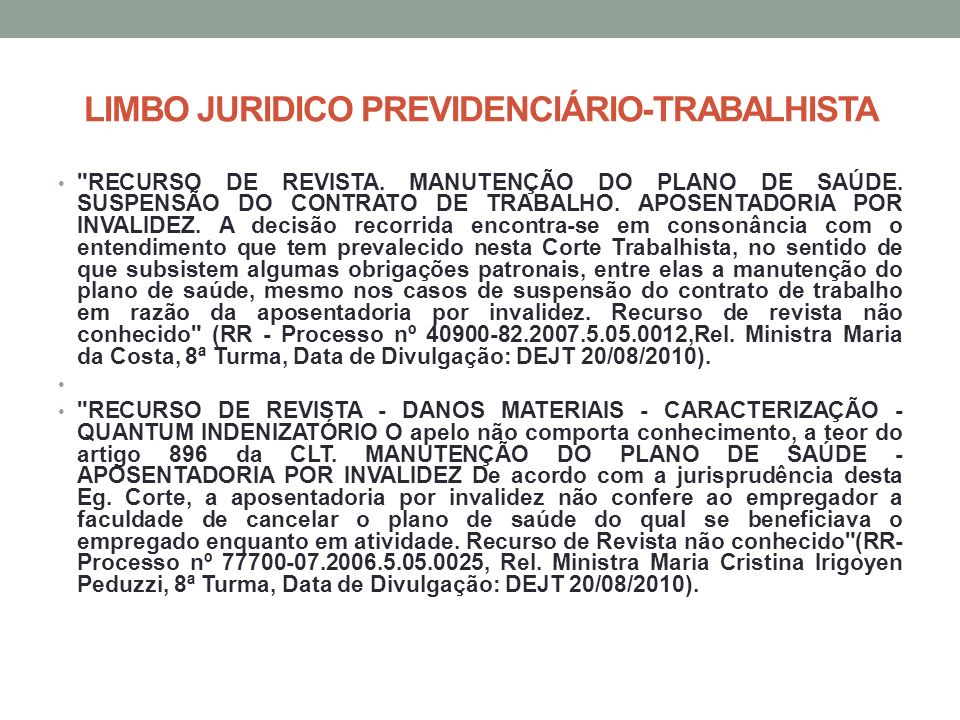 LIMBO JURIDICO PREVIDENCIÁRIO-TRABALHISTA RECURSO DE REVISTA.
