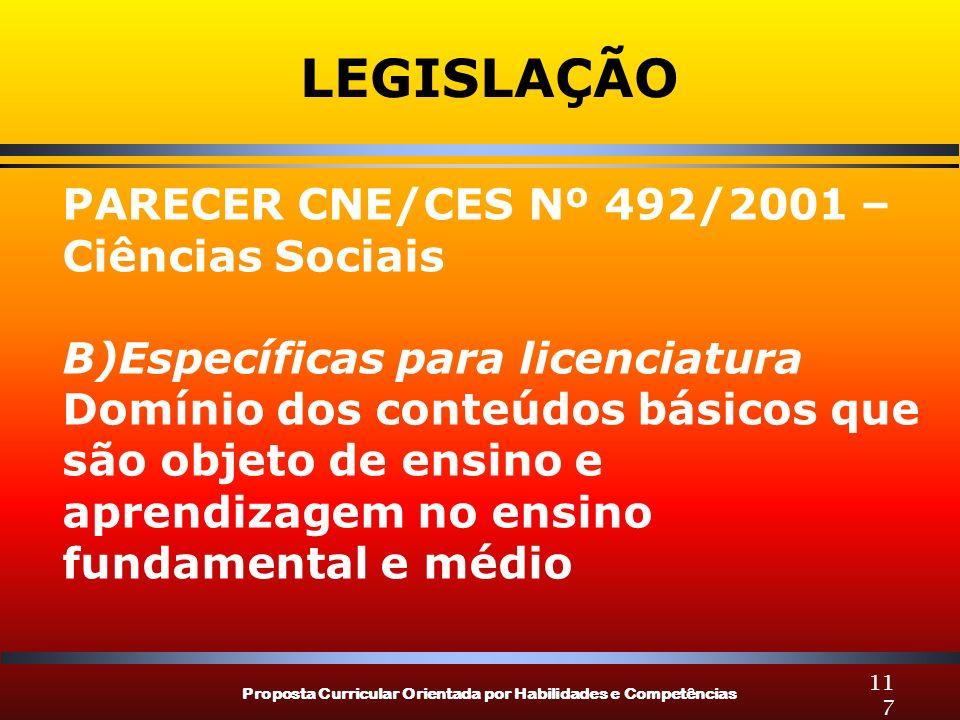 Proposta Curricular Orientada por Habilidades e Competências 117 LEGISLAÇÃO PARECER CNE/CES Nº 492/2001 – Ciências Sociais B)Específicas para licencia