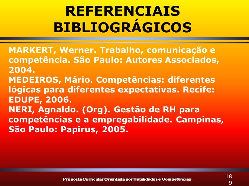 Proposta Curricular Orientada por Habilidades e Competências 189 MARKERT, Werner. Trabalho, comunicação e competência. São Paulo: Autores Associados,