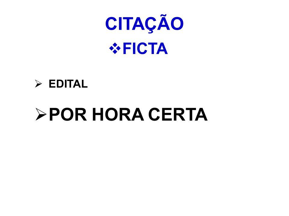 CITAÇÃO FICTA EDITAL POR HORA CERTA