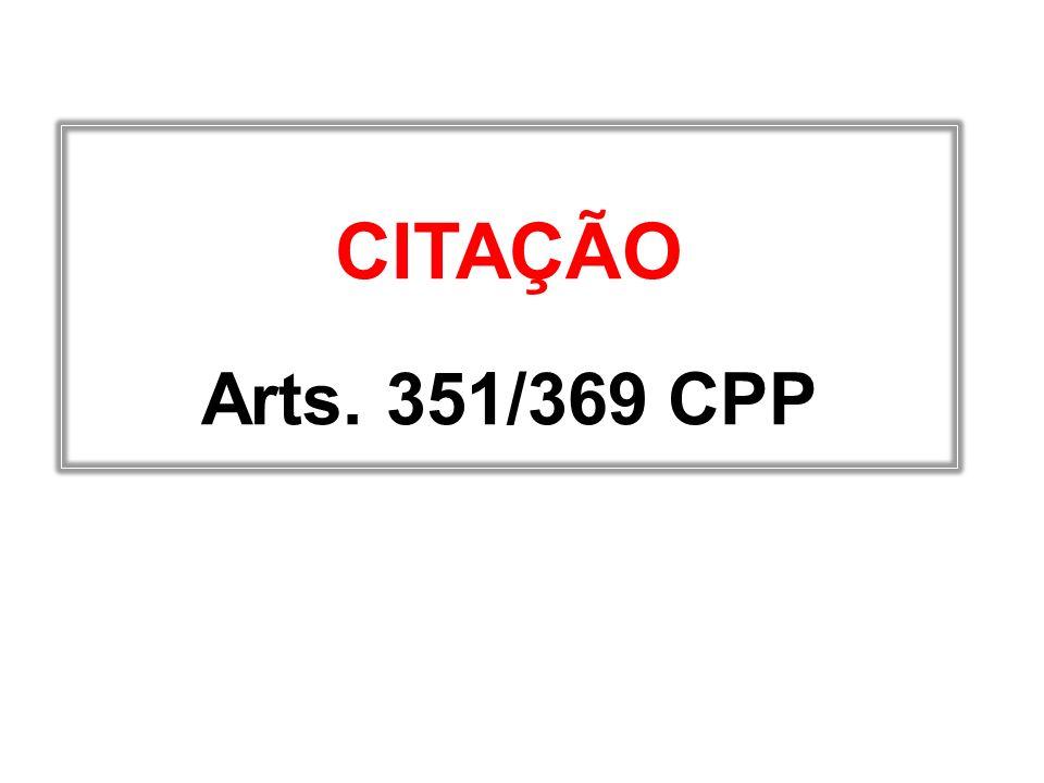CITAÇÃO Arts. 351/369 CPP