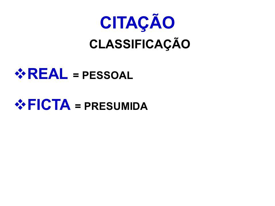 CITAÇÃO CLASSIFICAÇÃO REAL = PESSOAL FICTA = PRESUMIDA