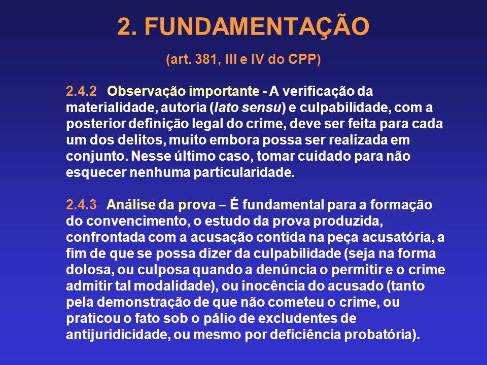 2. FUNDAMENTAÇÃO (art. 381, III e IV do CPP) 2.4 ANÁLISE DA CULPABILIDADE: imputabilidade penal (idade de 18 anos ou mais, além das questões atinentes