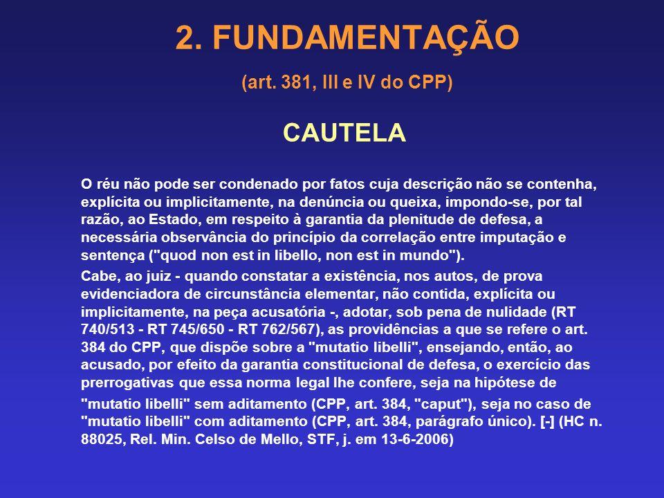 2. FUNDAMENTAÇÃO (art. 381, III e IV do CPP) 2.4.2 Observação importante - A verificação da materialidade, autoria (lato sensu) e culpabilidade, com a