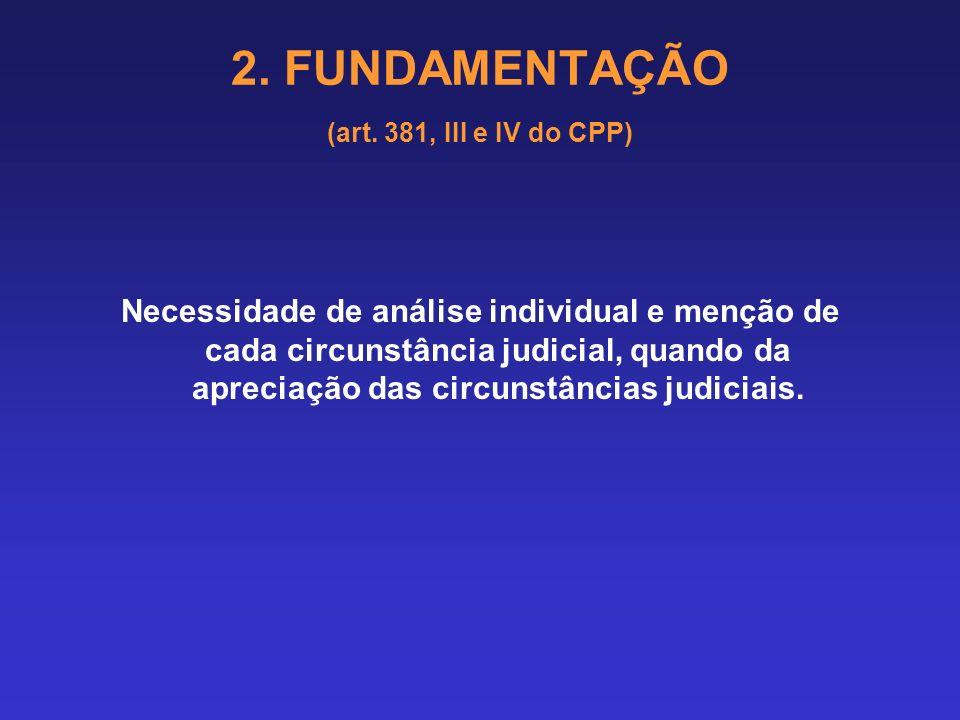 2. FUNDAMENTAÇÃO (art. 381, III e IV do CPP) 2.6 PENA PRIVATIVA DE LIBERDADE 2.6.1 Circunstâncias judiciais previstas no art. 59 do Código Penal resul