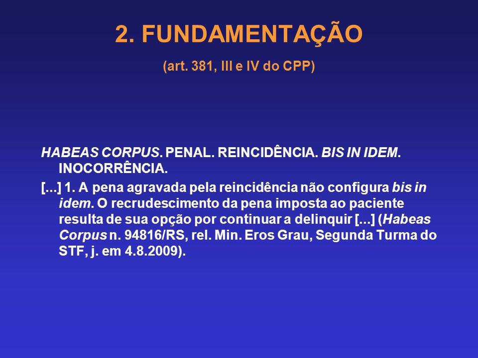 2. FUNDAMENTAÇÃO (art. 381, III e IV do CPP) ROUBO CIRCUNSTANCIADO PELO USO DE ARMA DE FOGO. SENTENÇA CONDENATÓRIA. RECURSO DA DEFESA. DOSIMETRIA. ADE