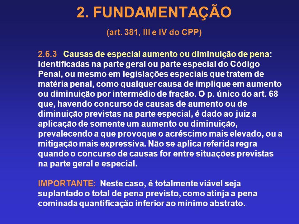 2. FUNDAMENTAÇÃO (art. 381, III e IV do CPP) Impossibilidade da pena vir abaixo do mínimo na primeira e segunda fases da dosimetria. Súmula 231 do STJ