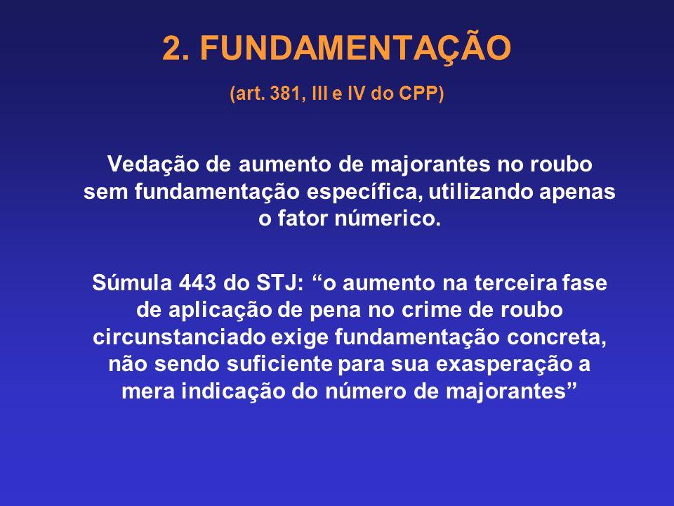 2. FUNDAMENTAÇÃO (art. 381, III e IV do CPP) 2.6.3 Causas de especial aumento ou diminuição de pena: Identificadas na parte geral ou parte especial do
