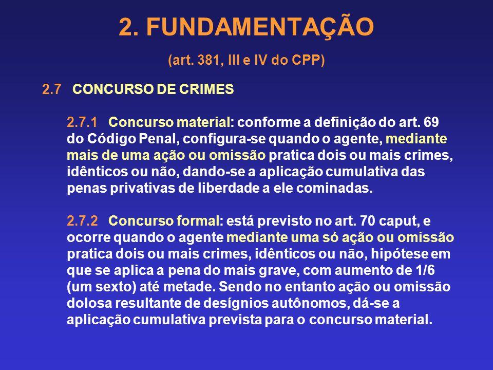 2. FUNDAMENTAÇÃO (art. 381, III e IV do CPP) Vedação de aumento de majorantes no roubo sem fundamentação específica, utilizando apenas o fator númeric