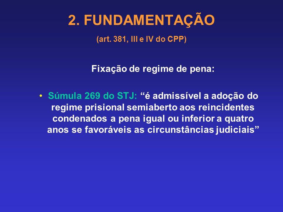 2. FUNDAMENTAÇÃO (art. 381, III e IV do CPP) Critérios: Objetivo e Subjetivo (cumulativamente). Subjetivo: condição pessoal do condenado (antecedentes