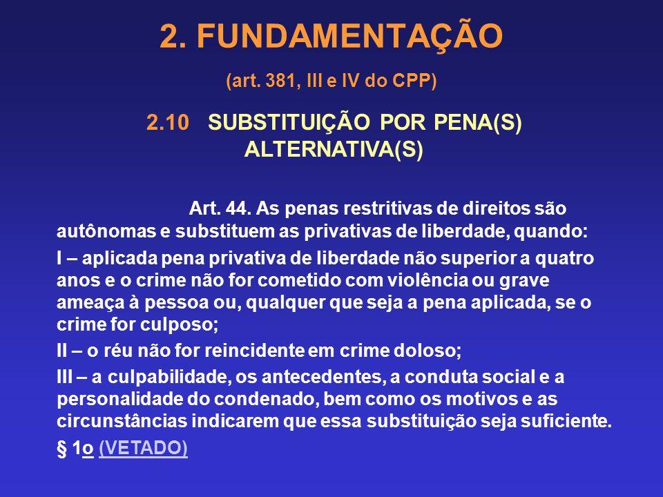 2. FUNDAMENTAÇÃO (art. 381, III e IV do CPP)...PLEITO SUCESSIVO. FIXAÇÃO DE REGIME INICIAL FECHADO. PRETENDIDA A ALTERAÇÃO PARA O SEMIABERTO. ACOLHIME