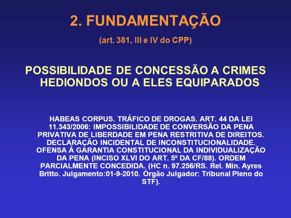 2. FUNDAMENTAÇÃO (art. 381, III e IV do CPP) Art. 43. As penas restritivas de direitos são: I – prestação pecuniária; II – perda de bens e valores; II