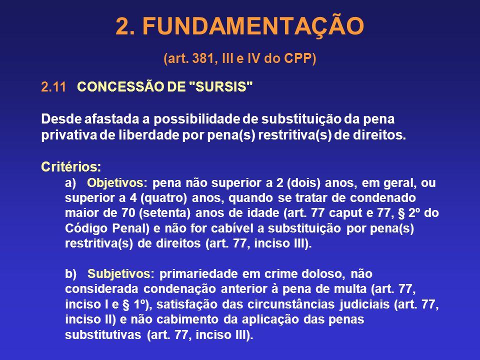 2. FUNDAMENTAÇÃO (art. 381, III e IV do CPP) R E S O L U Ç Ã O Nº 5, DE 2012 Suspende, nos termos do art. 52, inciso X, da Constituição Federal, a exe