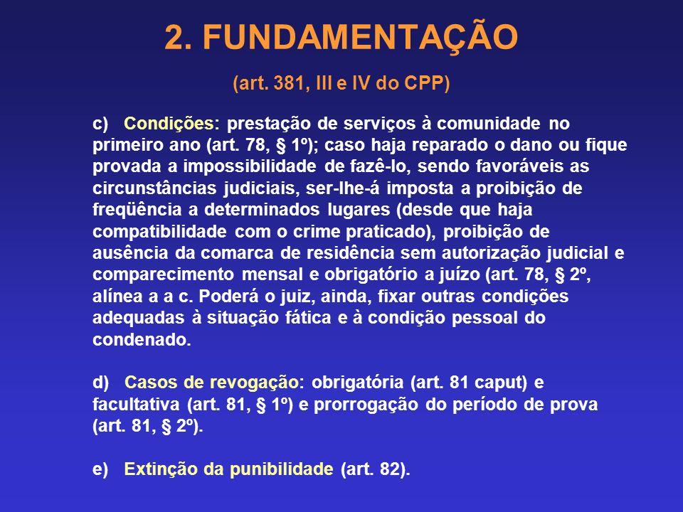 2. FUNDAMENTAÇÃO (art. 381, III e IV do CPP) 2.11 CONCESSÃO DE