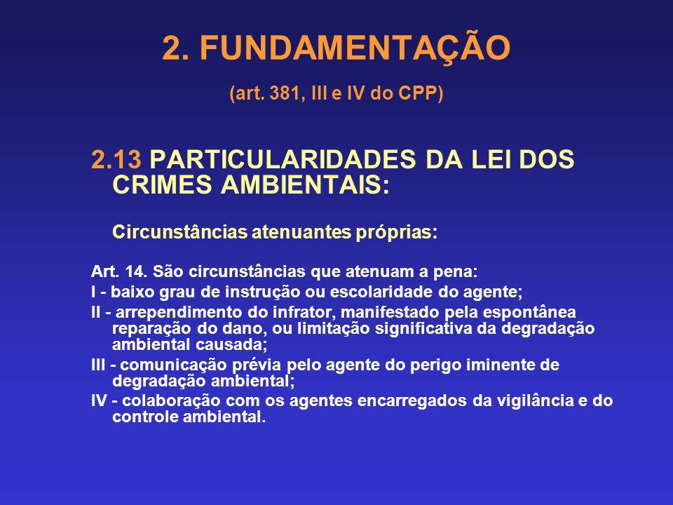 2. FUNDAMENTAÇÃO (art. 381, III e IV do CPP) 2. 12 PARTICULARIDADES DO CÓDIGO DE TRÂNSITO BRASILEIRO: Previsão de aplicação como pena principal da det