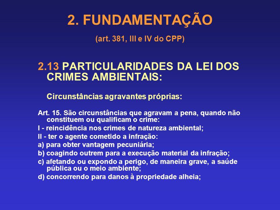 2. FUNDAMENTAÇÃO (art. 381, III e IV do CPP) 2.13 PARTICULARIDADES DA LEI DOS CRIMES AMBIENTAIS: Circunstâncias atenuantes próprias: Art. 14. São circ