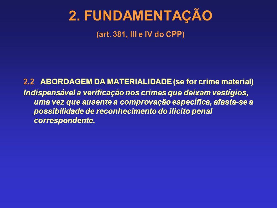 2.FUNDAMENTAÇÃO (art. 381, III e IV do CPP) Prescrição retroativa (art.