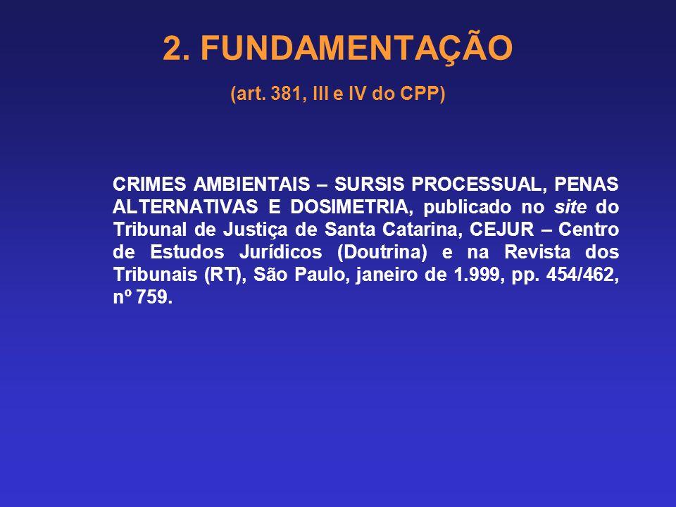 2. FUNDAMENTAÇÃO (art. 381, III e IV do CPP) 2.13 PARTICULARIDADES DA LEI DOS CRIMES AMBIENTAIS: Responsabilização penal da pessoa jurídica: Art. 23.