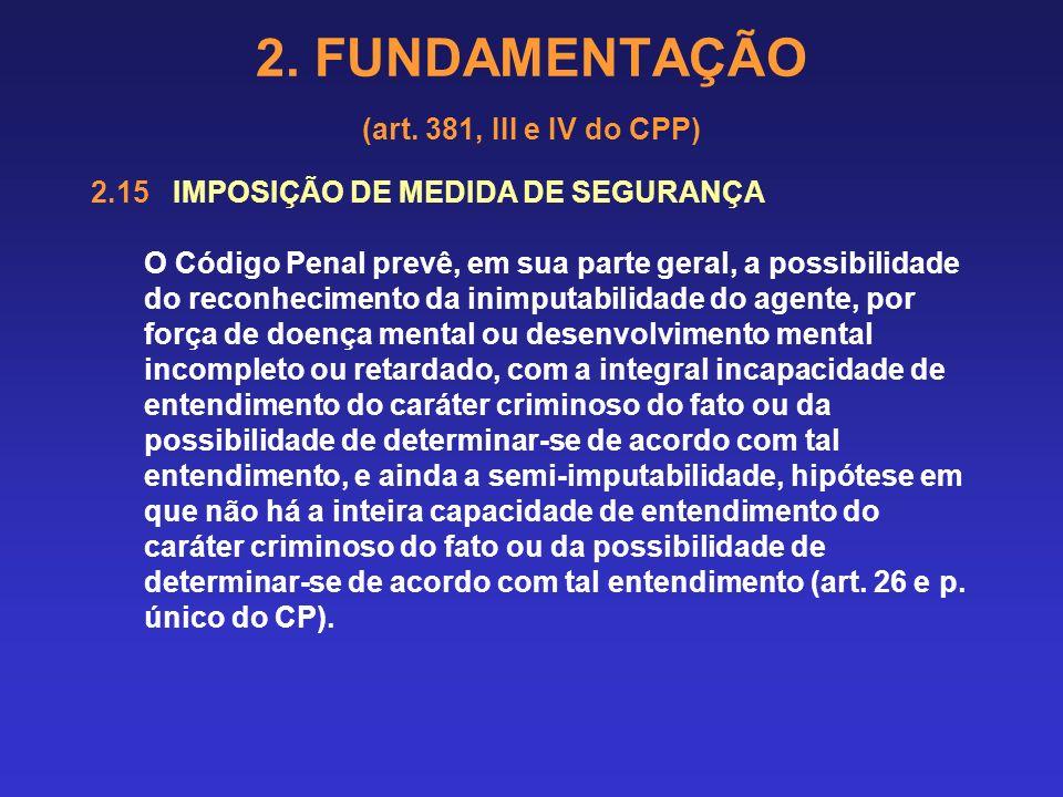 2. FUNDAMENTAÇÃO (art. 381, III e IV do CPP) Prescrição retroativa (art. 110 e §§ 1º e 2º) - leva em conta o tempo de pena aplicado na sentença crimin
