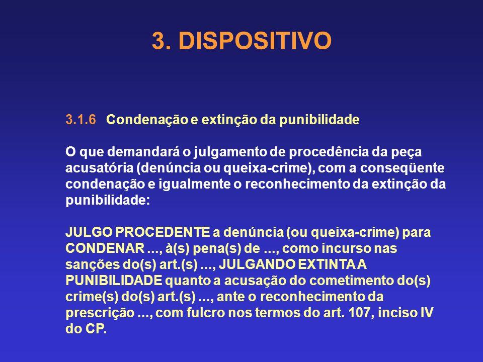 3. DISPOSITIVO 3.1.5 Condenação com substituição por pena(s) restritiva(s) de direitos O que demandará o julgamento de procedência da peça acusatória