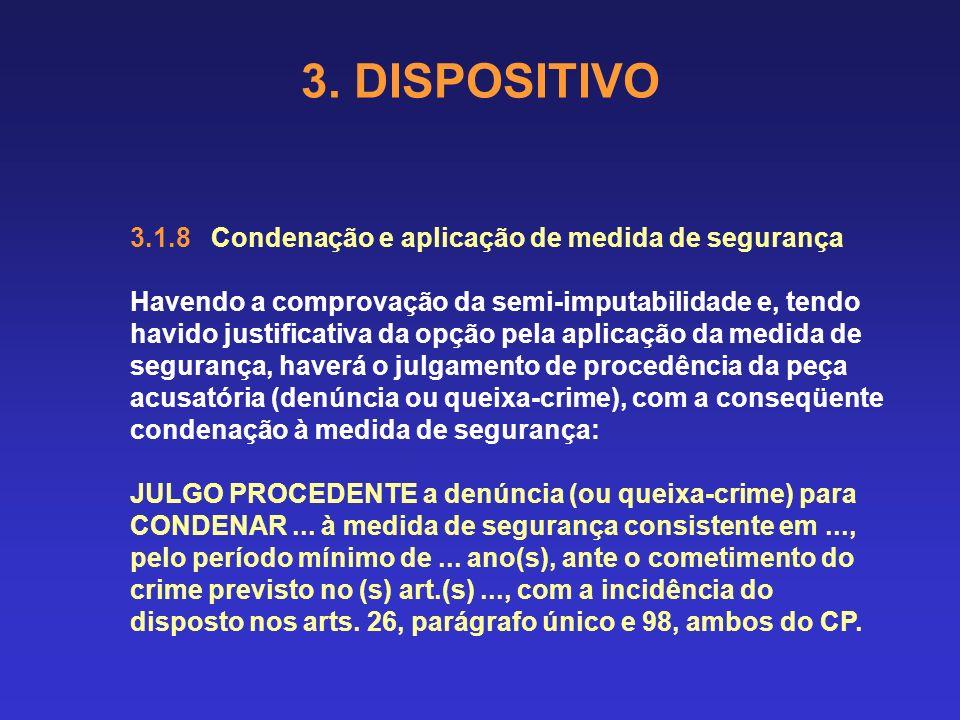 3. DISPOSITIVO 3.1.7 Absolvição e extinção da punibilidade O que demandará o julgamento de improcedência da peça acusatória (denúncia ou queixa-crime)