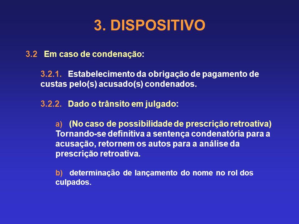 3. DISPOSITIVO 3.1.9 Absolvição e aplicação de medida de segurança Havendo a comprovação da inimputabilidade, ocorrerá o julgamento de improcedência d