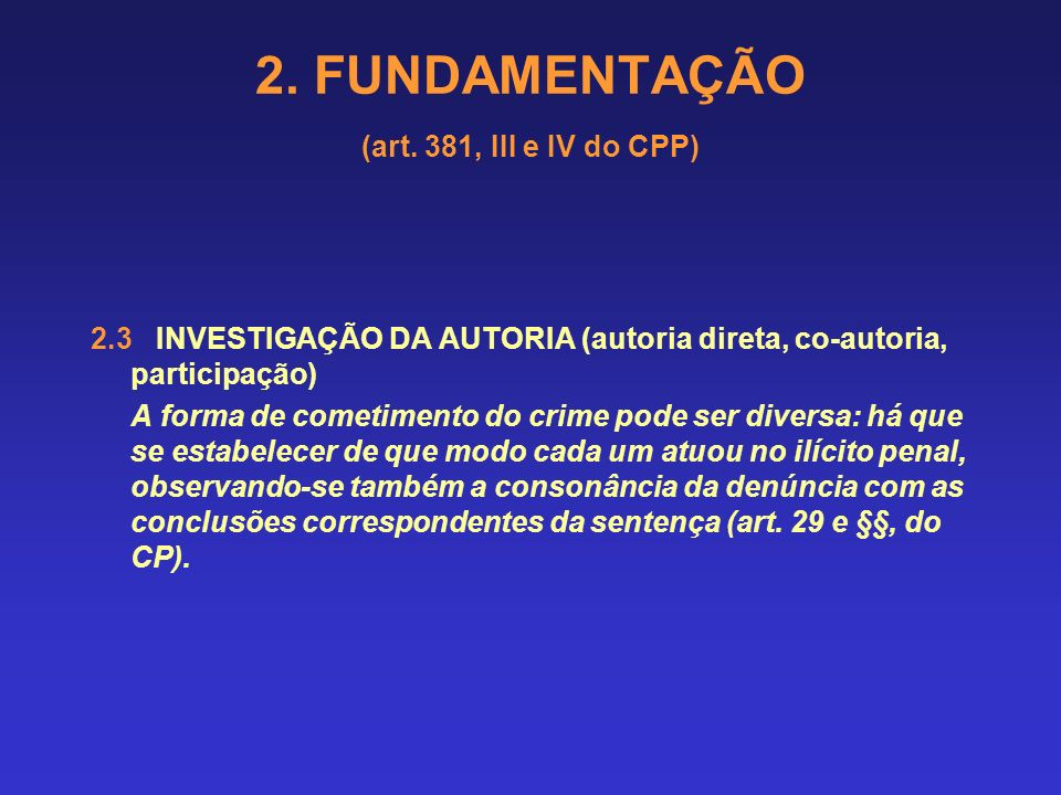 2.FUNDAMENTAÇÃO (art. 381, III e IV do CPP) CAUTELA: As circunstâncias do inciso II do art.