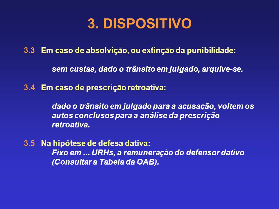 3. DISPOSITIVO f) determinação de expedição de carta de guia, requisitando-se vaga para o cumprimento da pena privativa de liberdade em Penitenciária