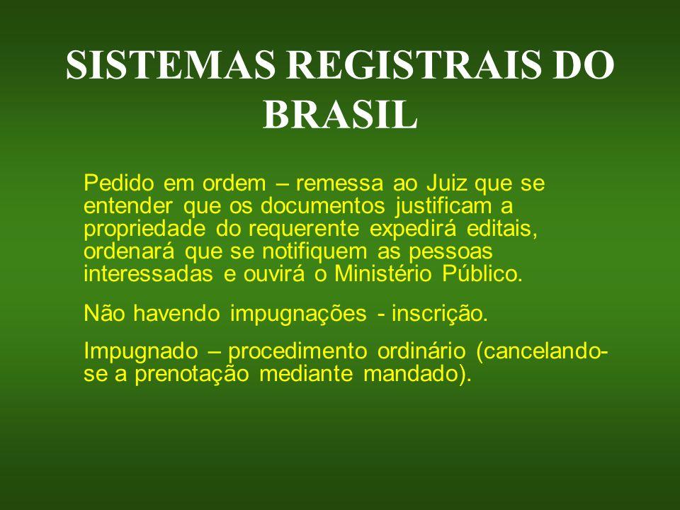 SISTEMAS REGISTRAIS DO BRASIL Pedido em ordem – remessa ao Juiz que se entender que os documentos justificam a propriedade do requerente expedirá edit