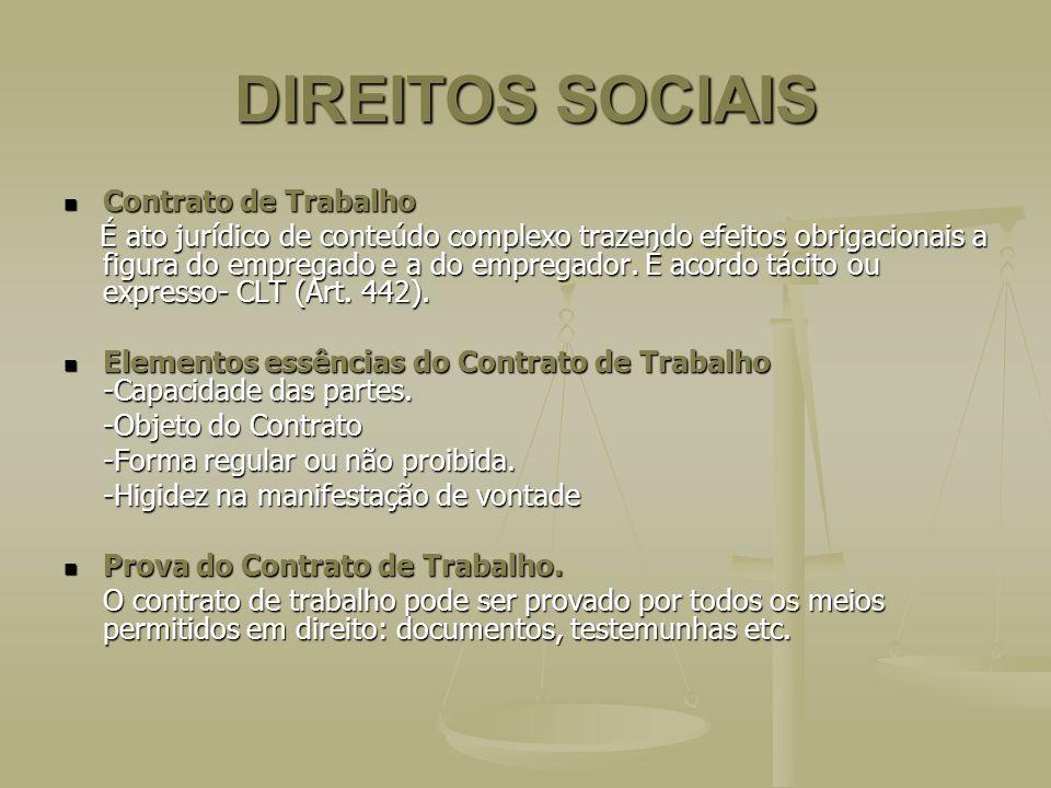 DIREITOS SOCIAIS Contrato de Trabalho Contrato de Trabalho É ato jurídico de conteúdo complexo trazendo efeitos obrigacionais a figura do empregado e