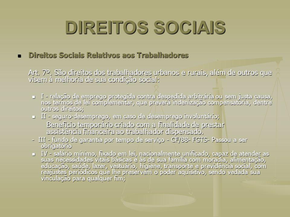 DIREITOS SOCIAIS Direitos Sociais Relativos aos Trabalhadores Direitos Sociais Relativos aos Trabalhadores Art. 7º. São direitos dos trabalhadores urb