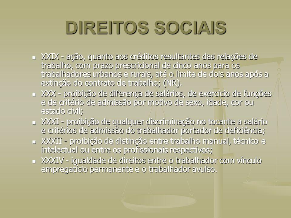 DIREITOS SOCIAIS XXIX - ação, quanto aos créditos resultantes das relações de trabalho, com prazo prescricional de cinco anos para os trabalhadores ur