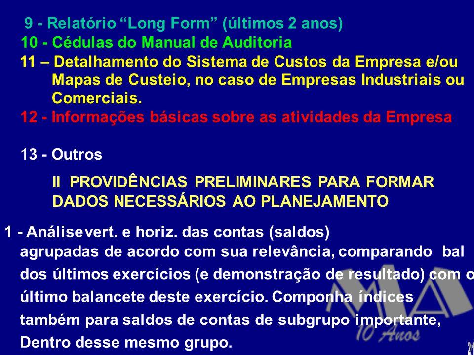 6 - Relações dos procedimentos/áreas examinados na(s) auditoria(s) anterior(es) observando a existência de : (a) fluxograma, (b) Q.A.C.I. preenchido,