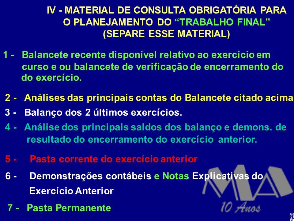 III - ROTEIRO P/ A ELABORAÇÃO DO PLANEJAMENTO/ ESCOPO DOS TRABALHOS DE INTERÍM 1 -Escolha as áreas ou transações que serão abordadas pela nossa audito