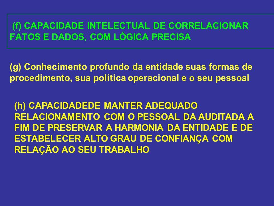 AS TÉCNICAS E A PROVA AUDITORIAL O AUDITOR RESPONSÁVEL DEVE POSSUIR: EXPERIÊNCIA (VIVÊNCIA CONCRETA DE +/- 5 ANOS) CONHECIMENTOS PROFUNDOS SOBRE (a) C