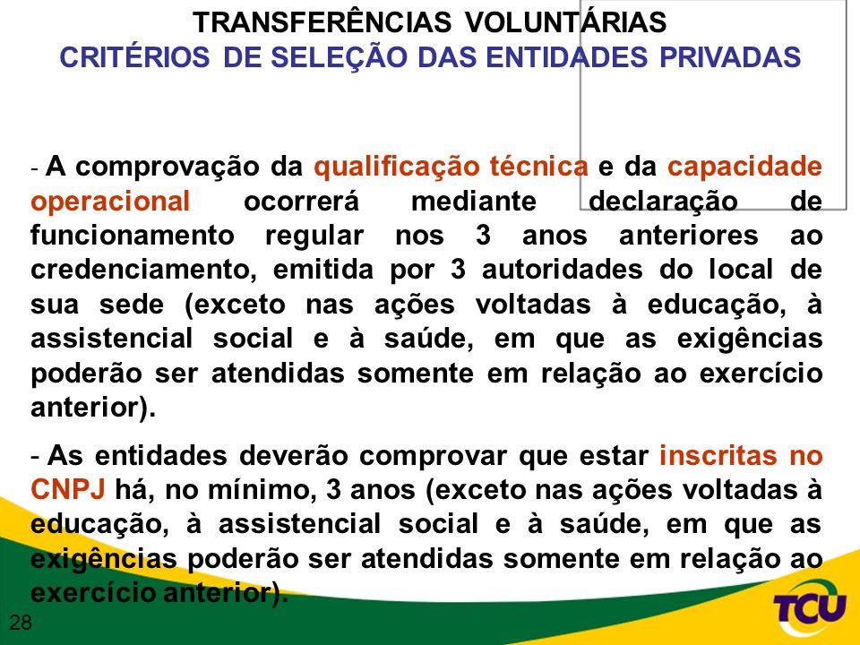 TRANSFERÊNCIAS VOLUNTÁRIAS CRITÉRIOS DE SELEÇÃO DAS ENTIDADES PRIVADAS - A comprovação da qualificação técnica e da capacidade operacional ocorrerá me