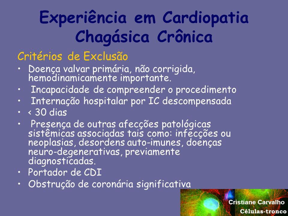 Experiência em Cardiopatia Chagásica Crônica Critérios de Exclusão Doença valvar primária, não corrigida, hemodinamicamente importante. Incapacidade d