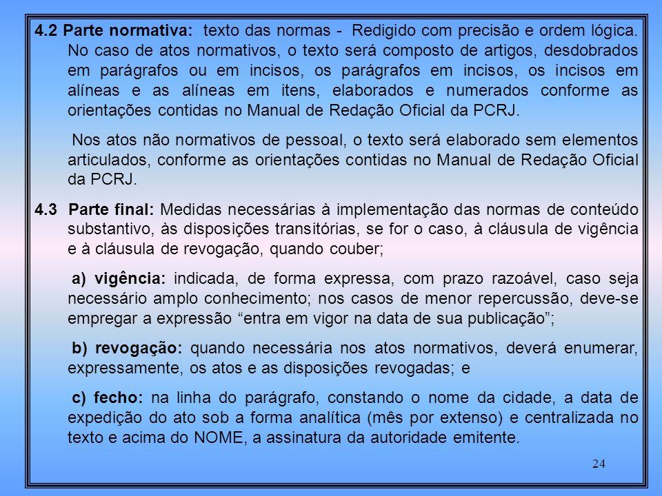 24 4.2 Parte normativa: texto das normas - Redigido com precisão e ordem lógica.